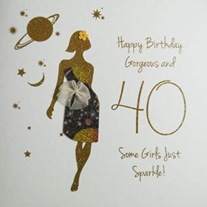 Happy Birthday, Gorgeous and 40, Some Girls Just Sparkle! - Lovingly Handmade & Printed with Biodegradable Glitter Birthday Card - NE32